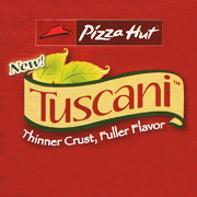 Pizza Hut – Tuscani (Thinner Crust, Fuller Flavor)